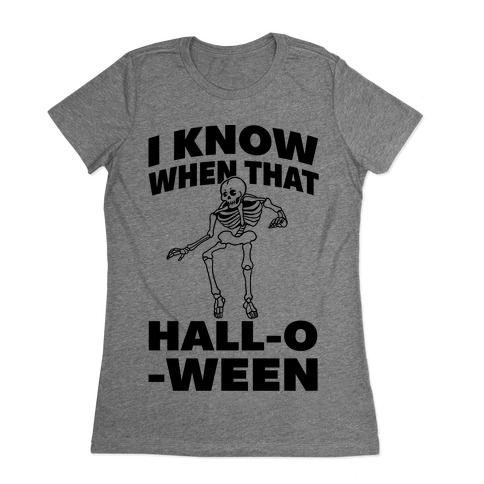 I Know When That Hall-O-Ween Womens T-Shirt