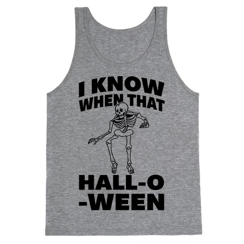 I Know When That Hall-O-Ween Tank Top