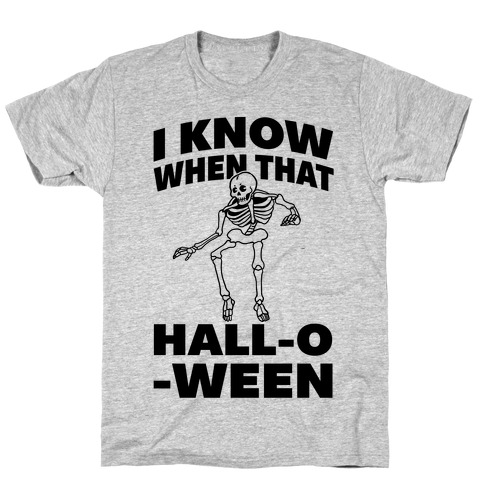 I Know When That Hall-O-Ween T-Shirt