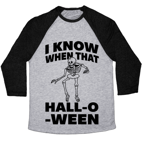I Know When That Hall-O-Ween Baseball Tee