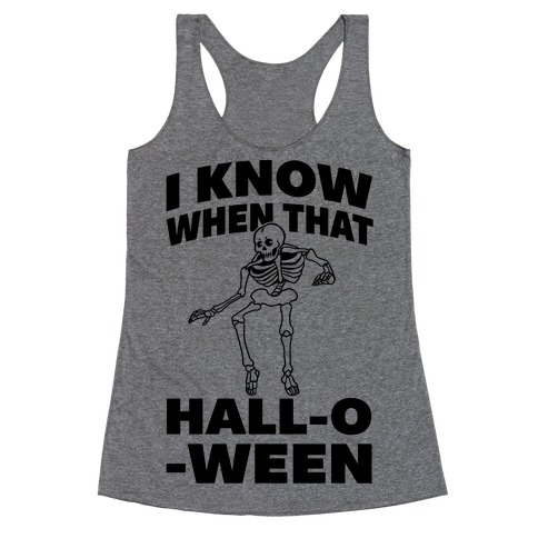 I Know When That Hall-O-Ween Racerback Tank Top