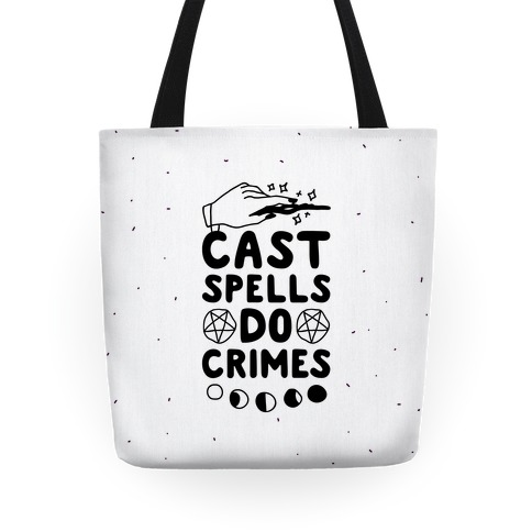 Cast Spells Do Crimes Tote