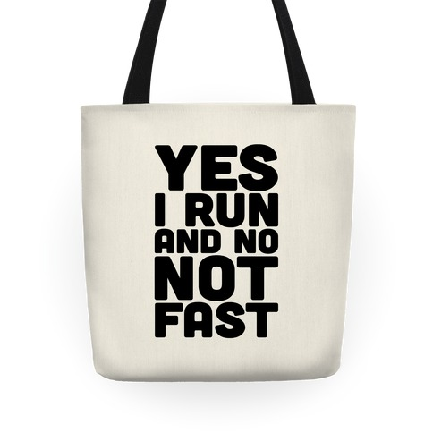 Yes I Run And No Not Fast Tote