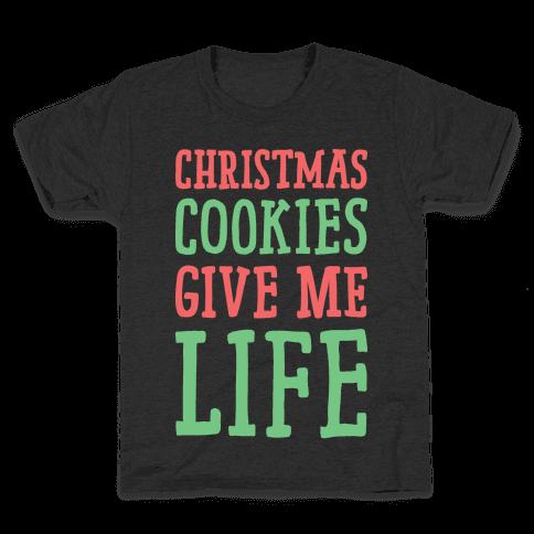 Christmas Cookies Give Me Life Kids T-Shirt