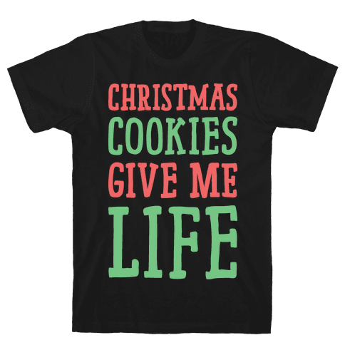 Christmas Cookies Give Me Life Mens T-Shirt