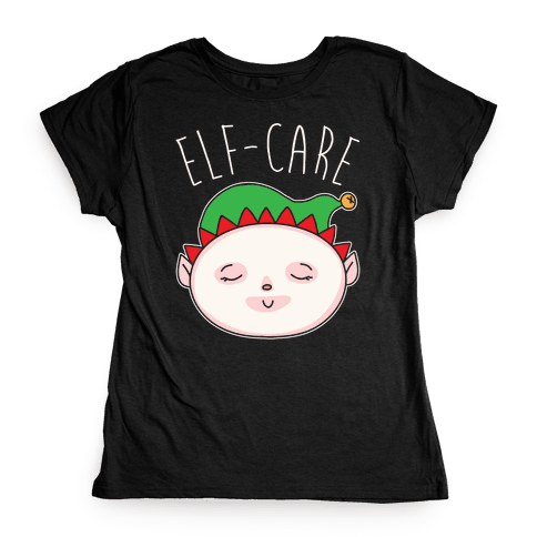 Elf-Care Elf Self-Care Christmas Parody White Print Womens T-Shirt