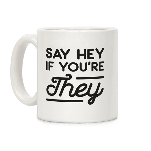 Say Hey If You're They Coffee Mug