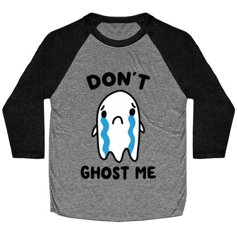 Don't Ghost Me Baseball Tee