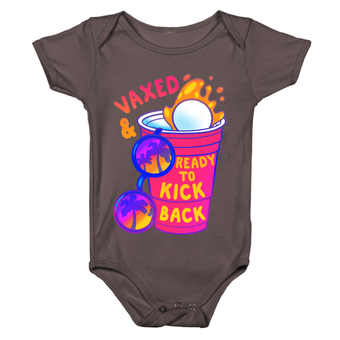 Vaxed & Ready to Kick Back Baby One-Piece