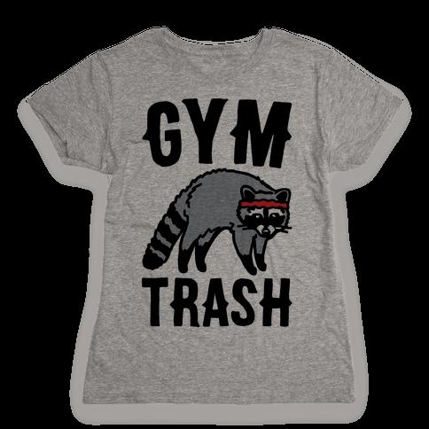 Gym Trash Raccoon  Womens T-Shirt