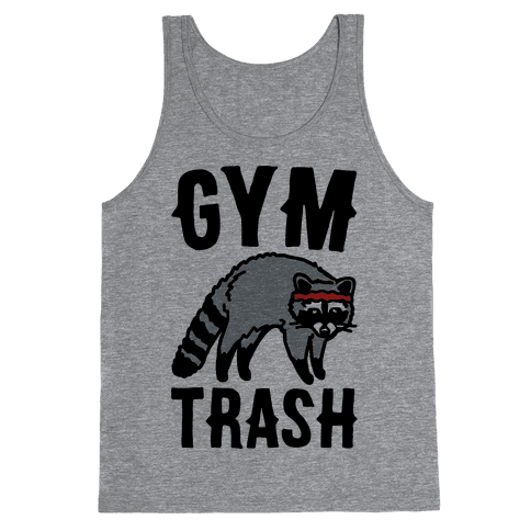 Gym Trash Raccoon  Tank Top