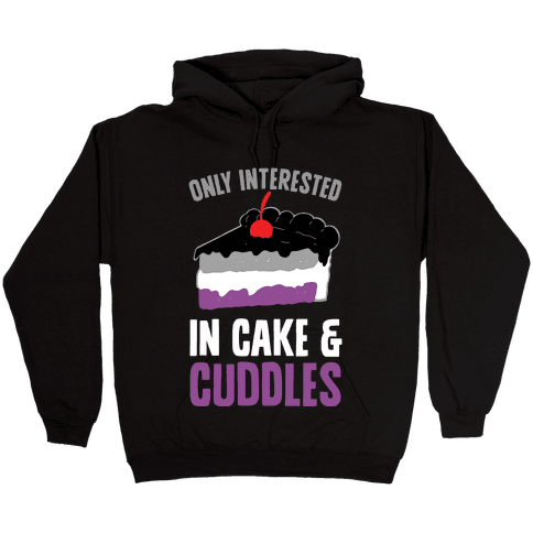 Only Interested In Cake And Cuddles Hooded Sweatshirt