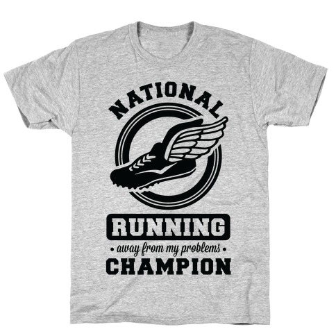 National Running Away From My Problems Champion Mens T-Shirt