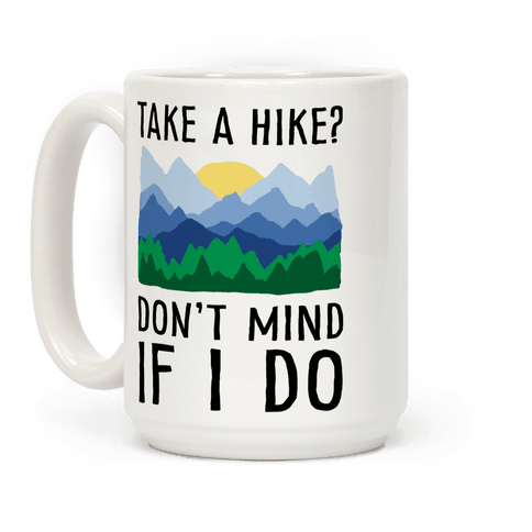 Take A Hike Don't Mind If I Do Coffee Mug