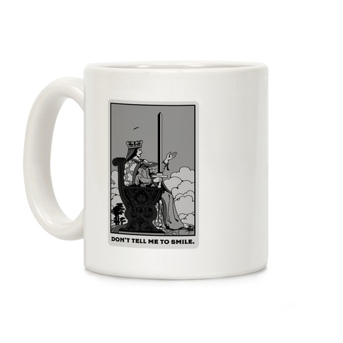 Don't Tell Me To Smile (Queen Of Swords Tarot) Coffee Mug
