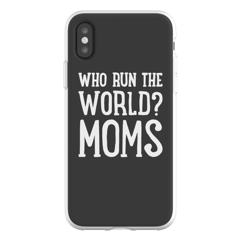 Who Run The World? MOMS Phone Flexi-Case