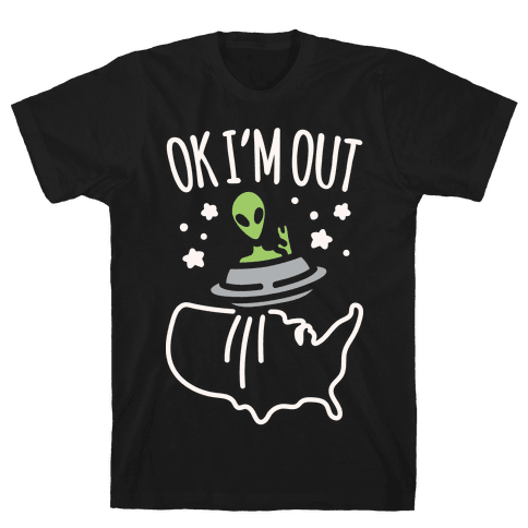 Ok I'm Out White Print Mens T-Shirt