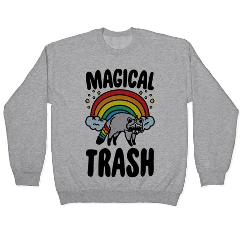 Magical Trash Raccoon Pullover