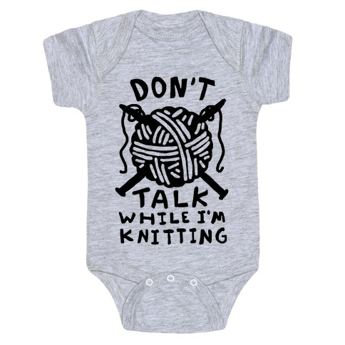 Don't Talk While I'm Knitting Baby Onesy