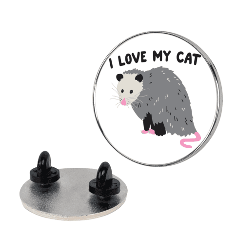 I Love My Cat Opossum pin