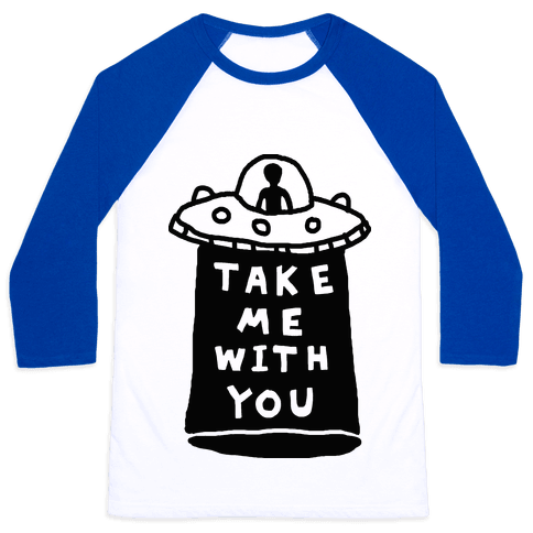 Take Me With You UFO Baseball Tee