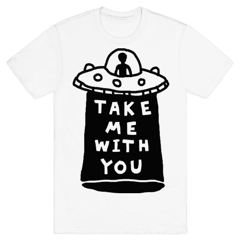 Take Me With You UFO Mens T-Shirt