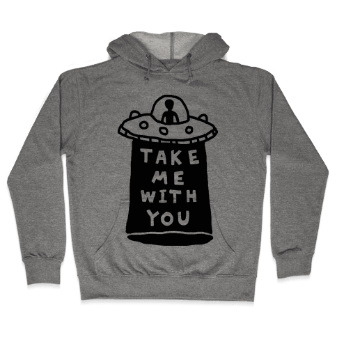 Take Me With You UFO Hooded Sweatshirt