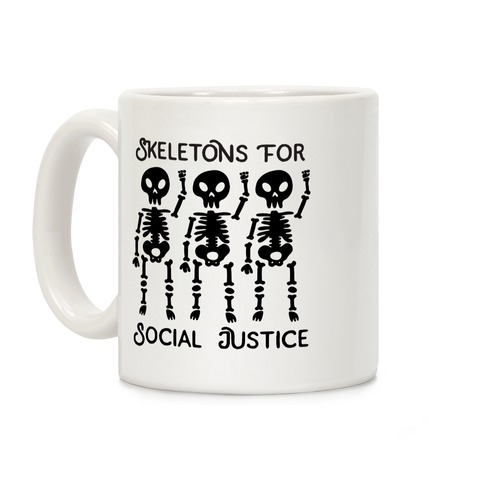Skeletons for Social Justice Coffee Mug