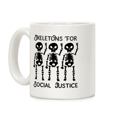 Skeletons for Social Justice Coffee Mug
