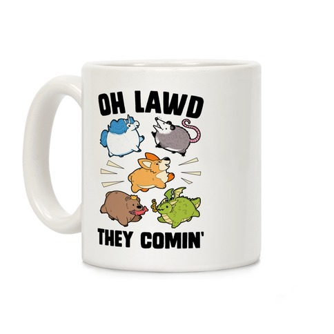 Oh Lawd, Here They Come! Coffee Mug
