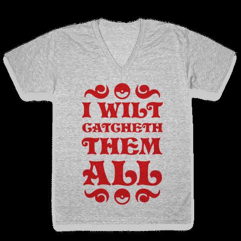 I Wilt Catcheth Them All V-Neck Tee Shirt