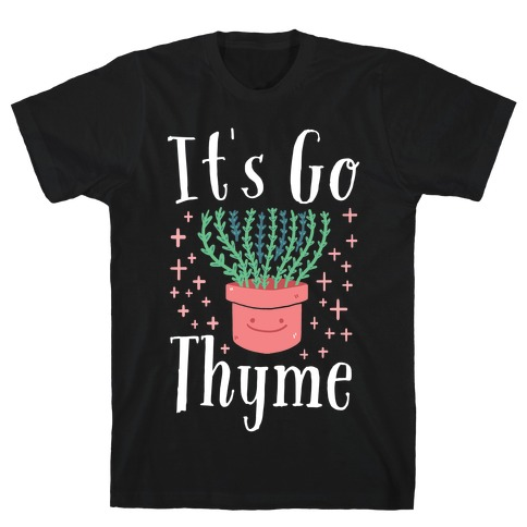 It's Go Thyme Mens T-Shirt