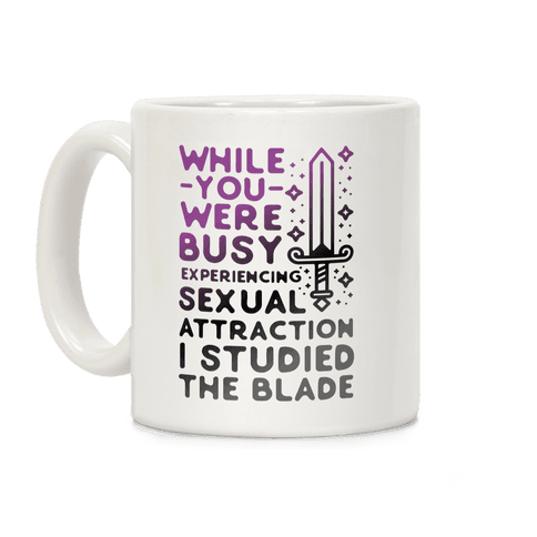 While You Were Busy Experiencing Sexual Attraction Coffee Mug