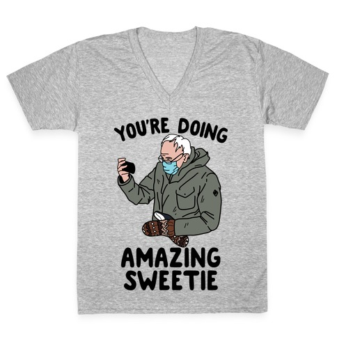 "Bernie ""You're Doing Amazing Sweetie"" V-Neck Tee Shirt"