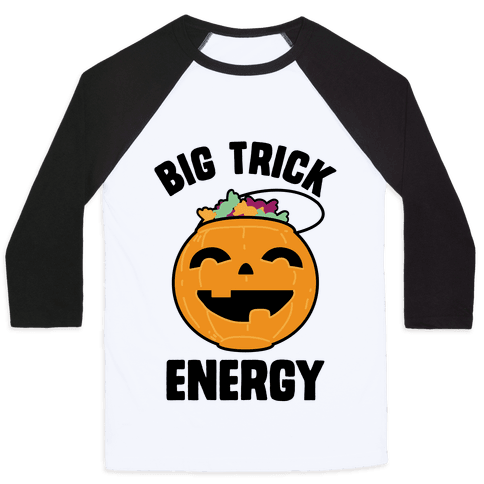 Big Trick Energy Baseball Tee
