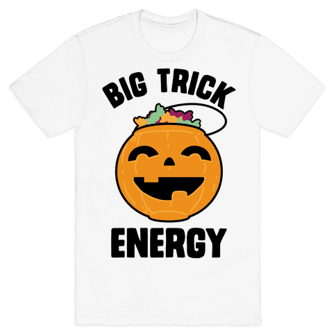 Big Trick Energy Mens T-Shirt