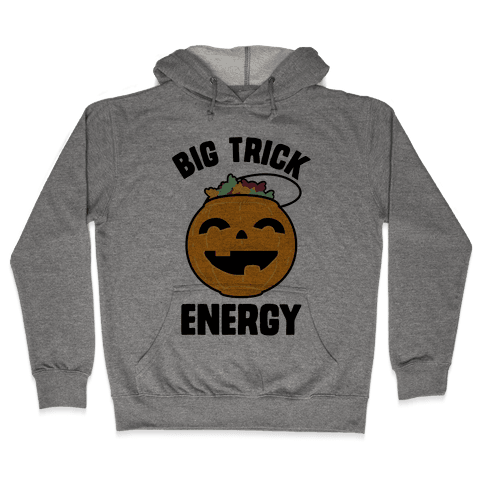 Big Trick Energy Hooded Sweatshirt