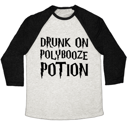 Drunk On Polybooze Potion Parody Baseball Tee