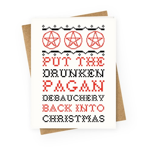 Put the Drunken Pagan Debauchery Back into Christmas Greeting Card