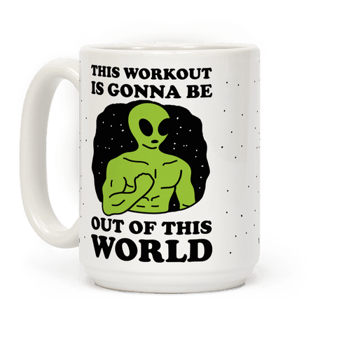 This Workout Is Gonna Be Out Of This World Coffee Mug