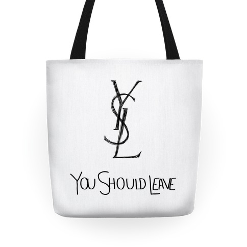 YSL Parody You Should Leave (white) Tote