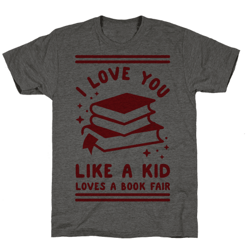 I Love You Like A Kid Loves Book Fair