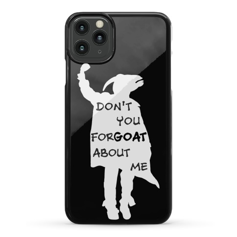 Don't You For-goat About Me Phone Case