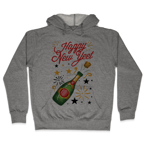 Happy New Yeet Hooded Sweatshirt