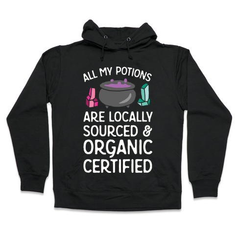 All My Potions Are Organic Witch Hooded Sweatshirt