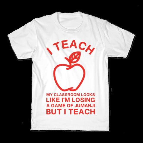 I Teach My Classroom Looks Like I'm Losing a Game Of Jumanji Kids T-Shirt