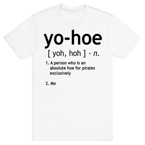 Yo Hoe Definition T-Shirt