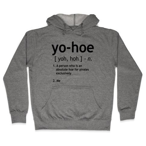 Yo Hoe Definition Hooded Sweatshirt