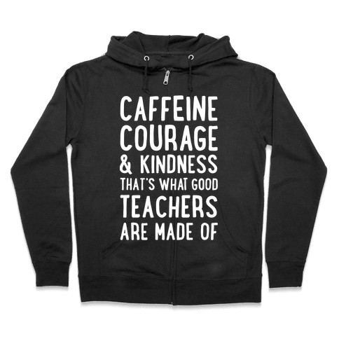 What Good Teachers Are Made Of Zip Hoodie