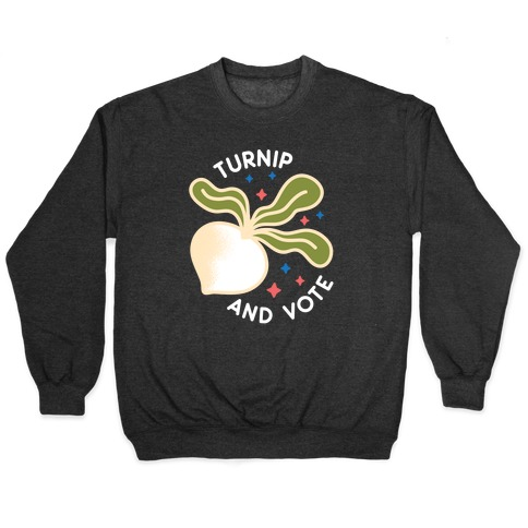 Turnip And Vote Pullover